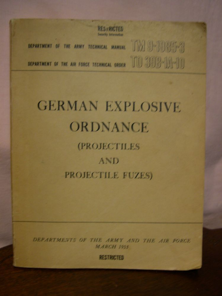 GERMAN EXPLOSIVE ORDNANCE (PROJECTILES AND PROJECTILE FUZES)