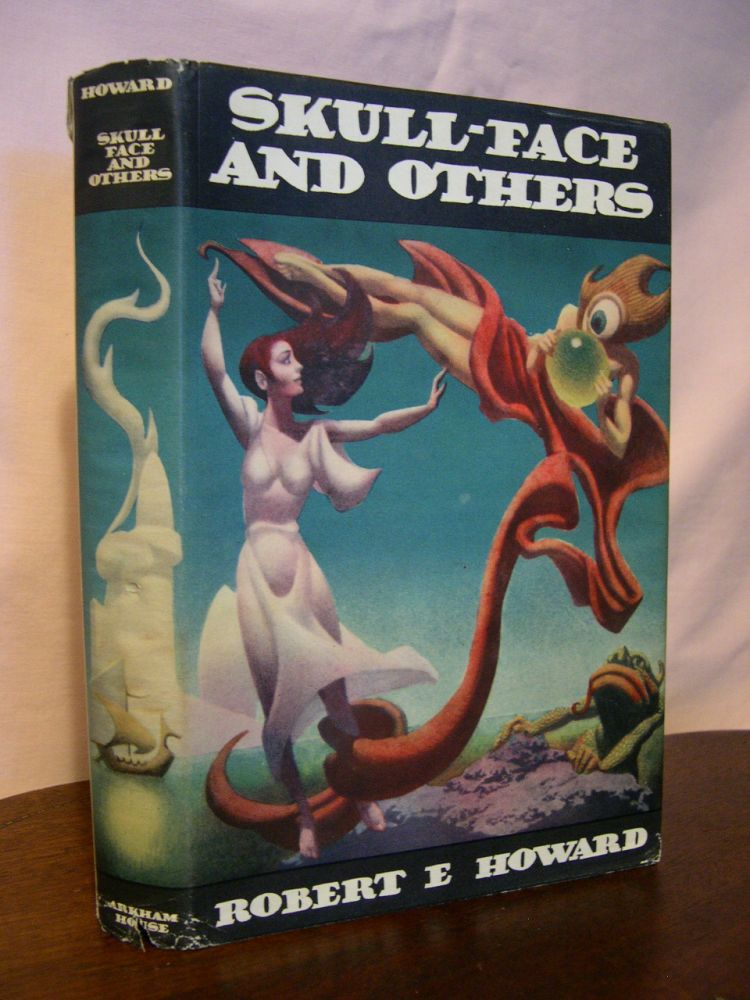 SKULL-FACE AND OTHERS. Robert E. Howard.