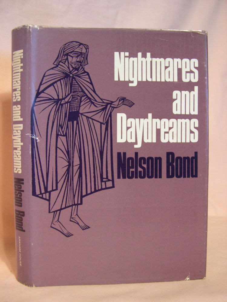 NIGHTMARES AND DAYDREAMS. Nelson Bond.