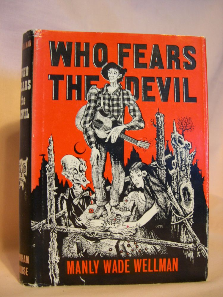 WHO FEARS THE DEVIL. Manly Wade Wellman.