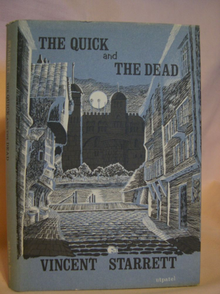 THE QUICK AND THE DEAD. Vincent Starrett.