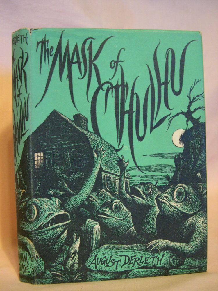 THE MASK OF CTHULHU. August Derleth.