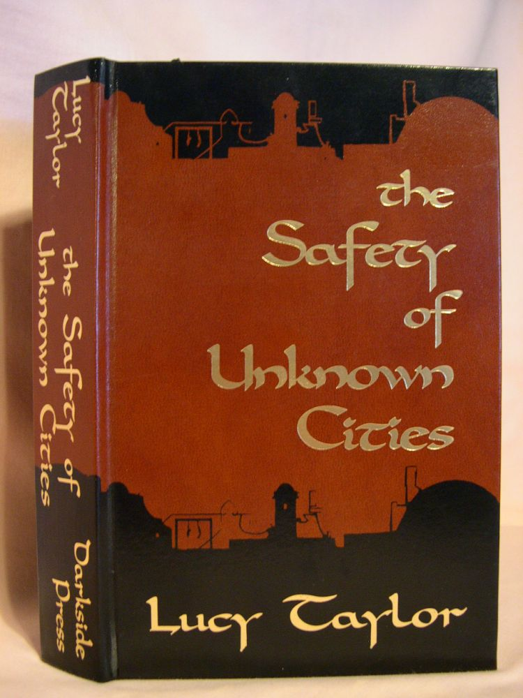 THE SAFETY OF UNKNOWN CITIES. Lucy Taylor.