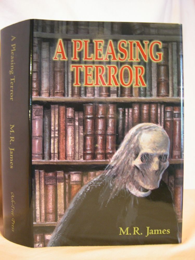 A PLEASING TERROR; THE COMPLETE SUPERNATURAL WRITINGS. M. R. James, Christopher and Barbara Roden, Christopher, Barbara Roden, Montague Rhodes.