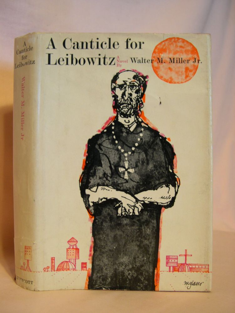 A CANTICLE FOR LEIBOWITZ. Walter M. Miller, Jr.