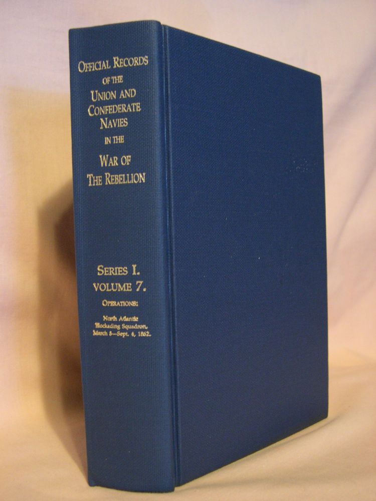 OFFICIAL RECORDS OF THE UNION AND CONFEDERATE NAVIES IN THE WAR OF THE REBELLION; SERIES I, VOLUME 7. Prof. Edward K. Rawson.