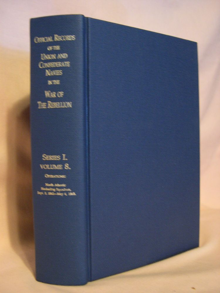 OFFICIAL RECORDS OF THE UNION AND CONFEDERATE NAVIES IN THE WAR OF THE REBELLION; SERIES I, VOLUME 8. Prof. Edward K. Rawson, Charles W. Stewart.