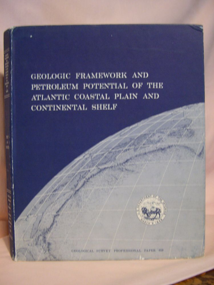 GEOLOGIC FRAMEWORK AND PETROLEUM POTENTIAL OF THE ATLANTIC COASTAL PLAIN AND CONTINENTAL SHELF, with a section on STRATIGRAPHY; GEOLOGICAL SURVEY PROFESSIONAL PAPER 659. John C. Maher, Esther R. Applin.