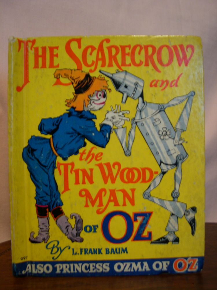 THE SCARECROW AND THE TIN WOODMAN OF OZ / ALSO PRINCESS OZMA OF OZ. Frank L. Baum.