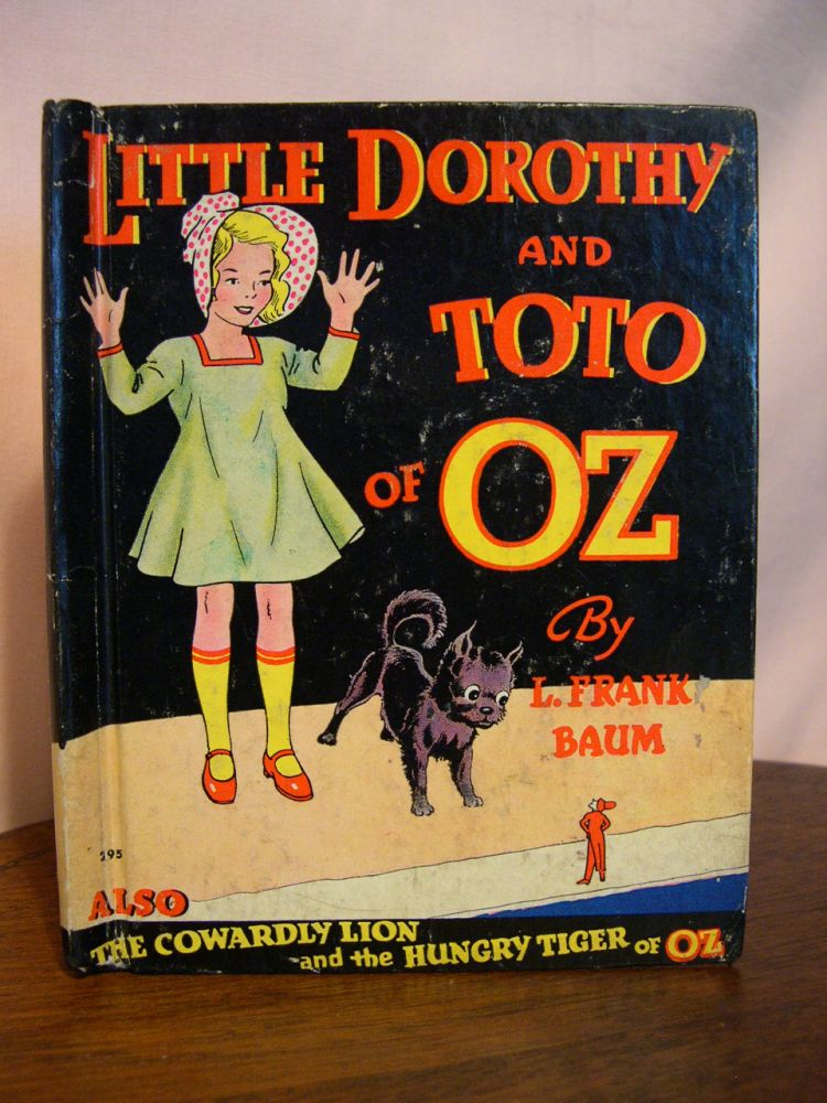 LITTLE DOROTHY AND TOTO OF OZ / ALSO THE COWARDLY LION AND THE HUNGRY TIGER OF OZ. Frank L. Baum.