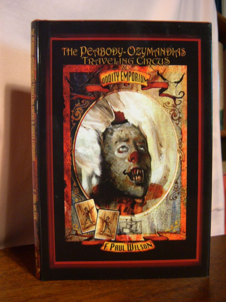 THE PEABODY-OZYMANDIAS TRAVELING CIRCUS & ODDITY EMPORIUM. F. Paul Wilson.