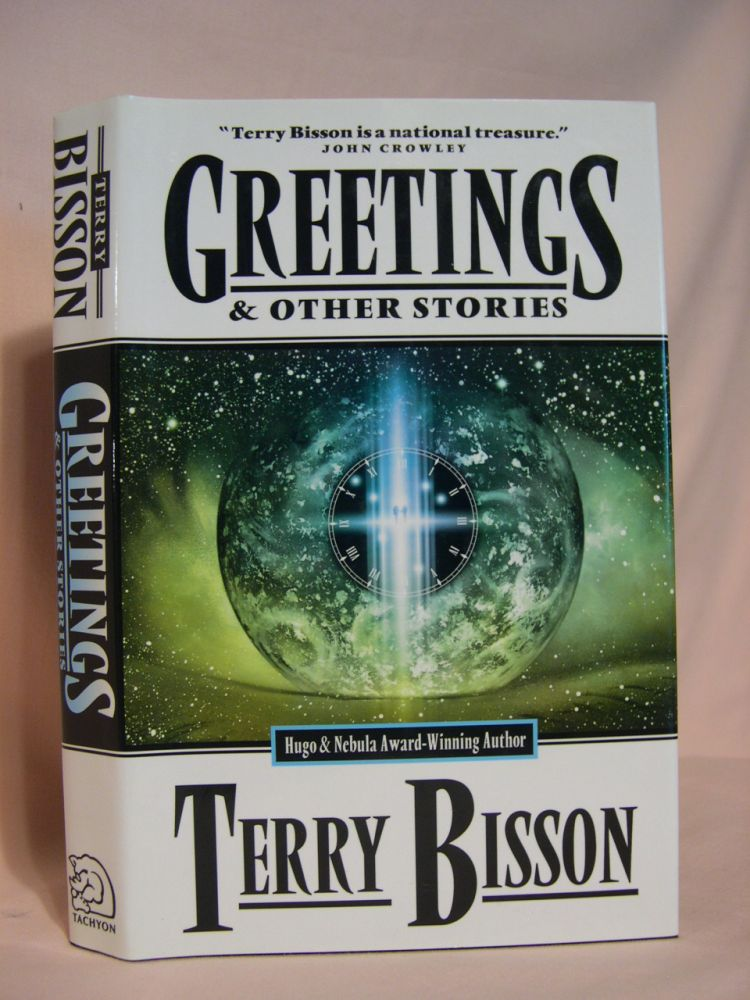 GREETINGS AND OTHER STORIES. Terry Bisson.