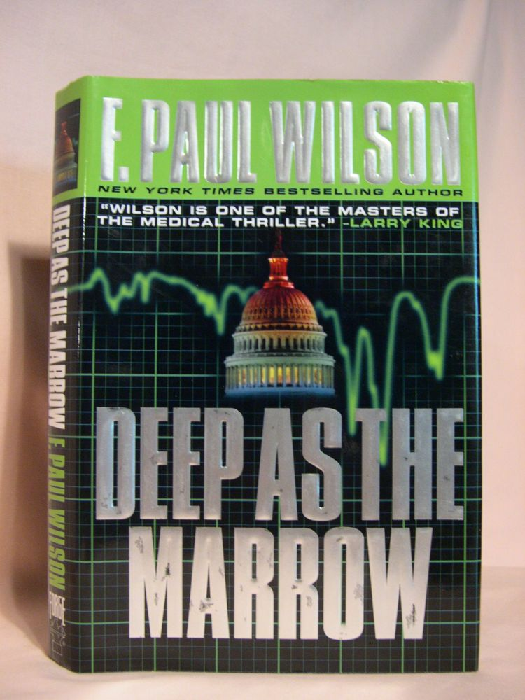 DEEP AS THE MARROW. F. Paul Wilson.