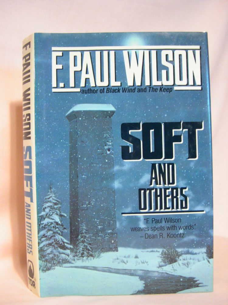 SOFT AND OTHERS: 16 STORIES OF WONDER AND DREAD. F. Paul Wilson.