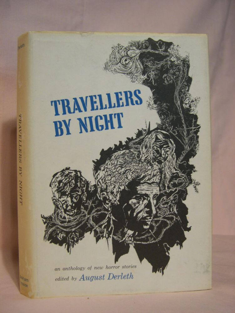TRAVELLERS BY NIGHT. August Derleth.