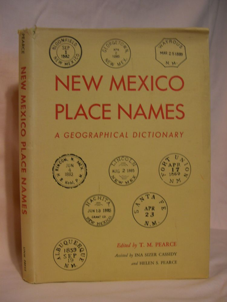 NEW MEXICO PLACE NAMES; A GEOGRAPHICAL DICTIONARY. T. M. Pearce.