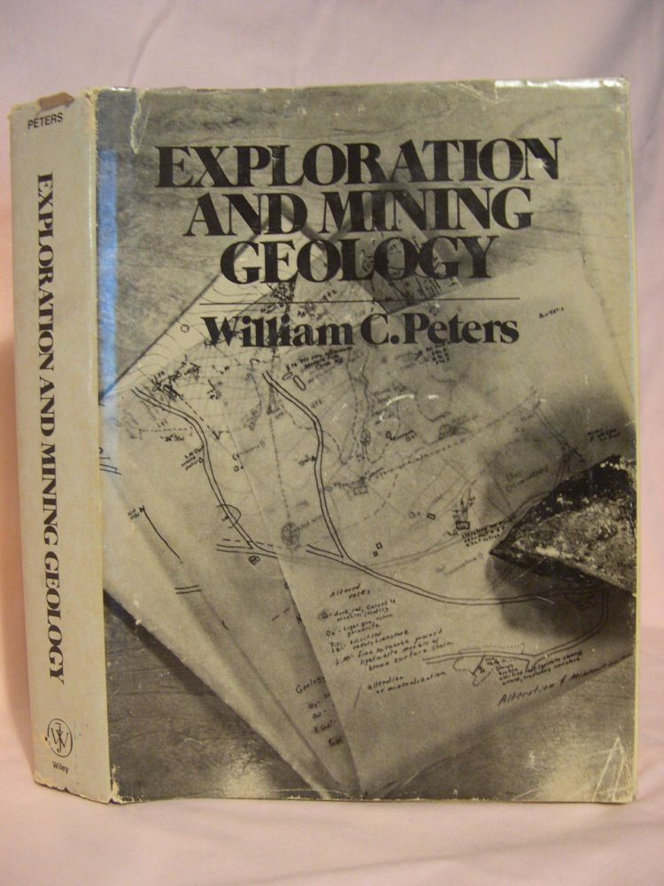 EXPLORATION AND MINING GEOLOGY. William C. Peters.