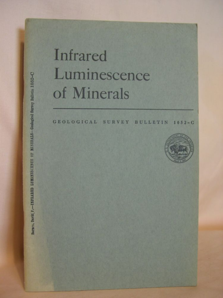 INFRARED LUMINESCENCE OF MINERALS; GEOLOGICAL SURVEY BULLETIN 1052-C. David F. Barnes.