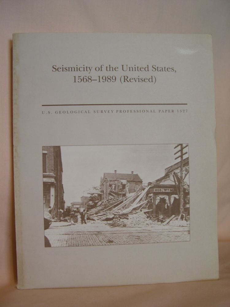 SEISMICITY OF THE UNITED STATES, 1568-1989 (REVISED); GEOLOGICAL SURVEY PROFESSIONAL PAPER 1527. Carl W. Stover, Jerry L. Coffman.