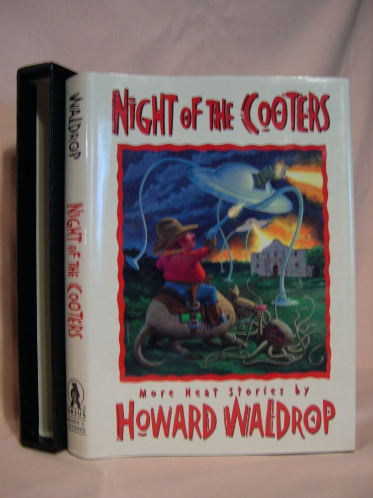 NIGHT OF THE COOTERS; MORE NEAT STORIES BY HOWARD WALDROP. Howard Waldrop.