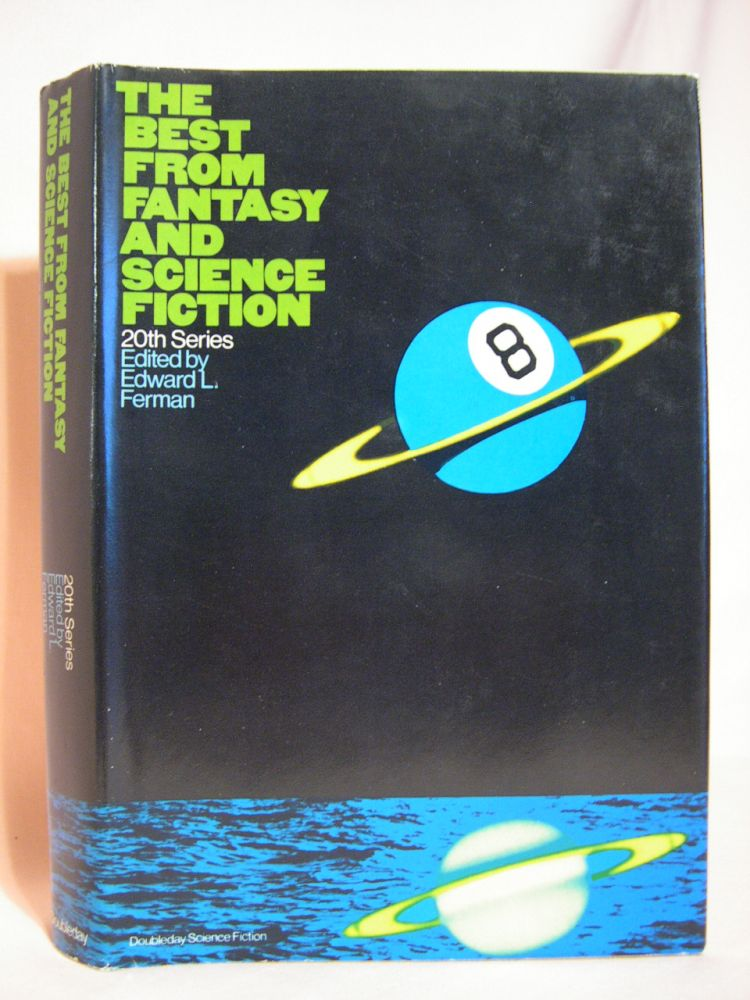 THE BEST FROM FANTASY AND SCIENCE FICTION, 20TH SERIES. Edward L. Ferman.