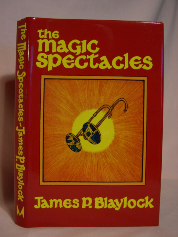 THE MAGIC SPECTACLES. James P. Blaylock.