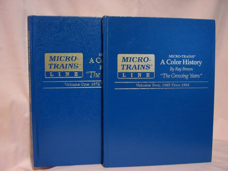 "MICRO-TRAINS, A COLOR HISTORY: VOLUME 1, 1972 THRU 1984, ""THE EARLY YEARS"": VOLUME 2, 1985 THRU 1992, ""THE GROWING YEARS"" Ray Brown."