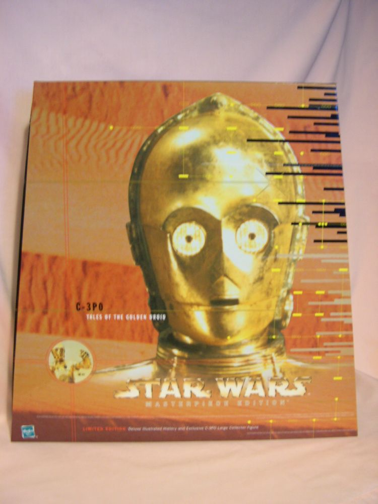 C-3PO TALES OF THE GOLDEN DROID: STAR WARS MASTERPIECE EDITION. Daniel Wallace, Josh Ling.