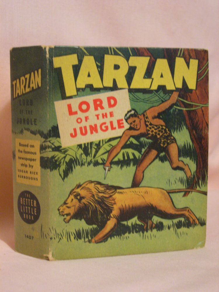 TARZAN, LORD OF THE JUNGLE. Edgar Rice Burroughs, author unknown.