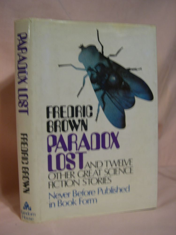 PARADOX LOST AND TWELVE OTHER GREAT SCIENCE FICTION STORIES. Fredric Brown.