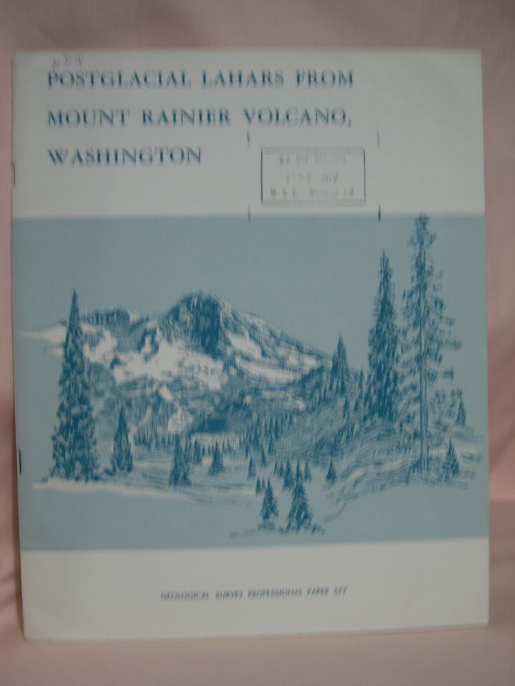 POSTGLACIAL LAHARS FROM MOUNT RAINIER VOLCANO, WASHINGTON: PROFESSIONAL PAPER 677. Dwight R. Crandell.