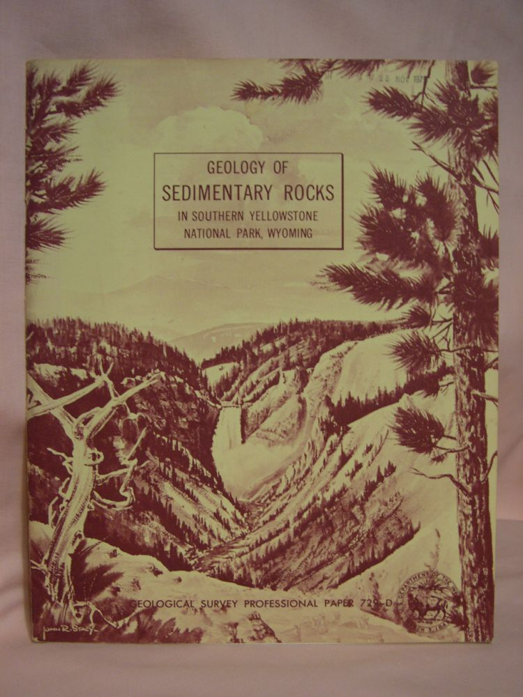 GEOLOGY OF SEDIMENTARY ROCKS IN SOUTHERN YELLOWSTONE NATIONAL PARK, WYOMING: PROFESSIONAL PAPER 729-D. J. D. Love, W R. Keefer.