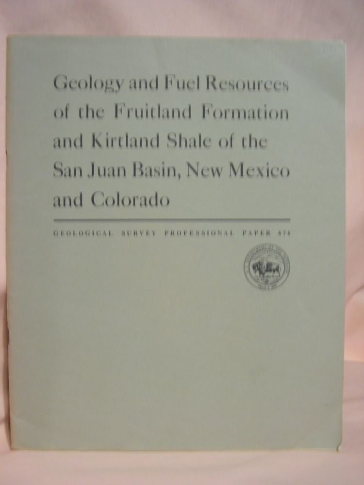 GEOLOGY AND FUEL RESOURCES OF THE FRUITLAND FORMATION AND KIRTLAND SHALE OF THE SAN JUAN BASIN, NEW MEXICO AND COLORADO: PROFESSIONAL PAPER 676. James E. Fassett, Jim S. Hinds.