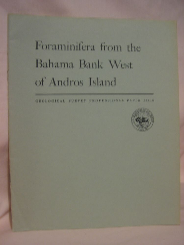 FORAMINIFERA FROM THE BHAMA BANK WEST OF ANDROS ISLAND: PROFESSIONAL PAPER 683-C. Ruth Todd, Doris Low.