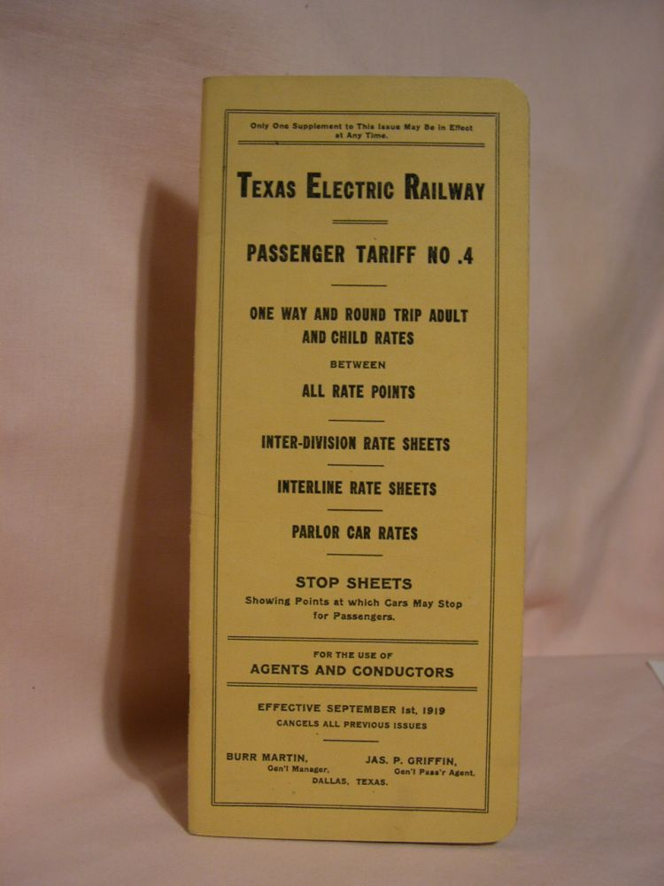 TEXAS ELECTRIC RAILWAY, PASSENGER TARIFF NO. 4. ONE WAY AND ROUND TRIP ADULT AND CHILD RATES BETWEEN ALL RATE POINTS. INTER-DIVISION RATE SHEETS, INTERLINE RATE SHEETS, PARLOR CAR RATES. STOP SHEETS