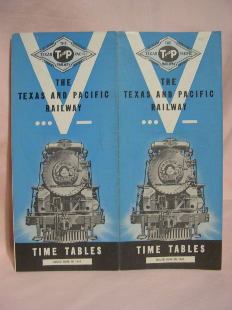THE TEXAS AND PACIFIC RAILWAY; PASSENGER TIME TABLES, JUNE 30, 1943