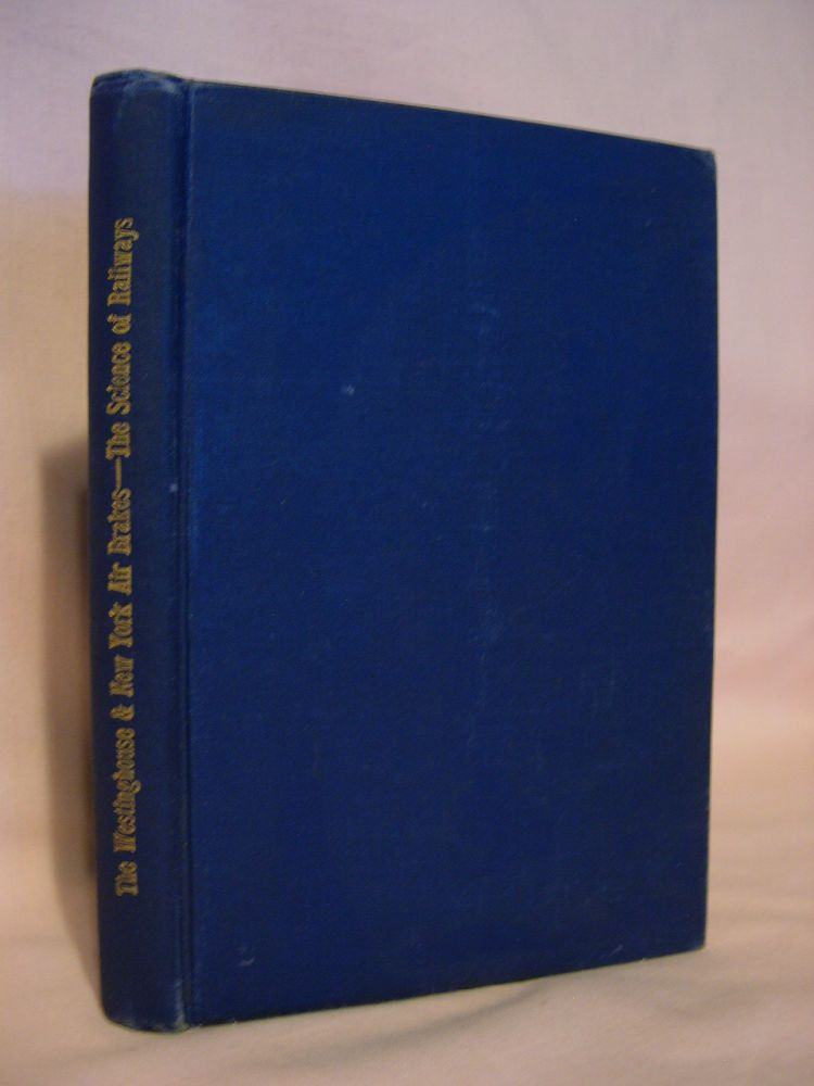 """AIR BRAKE BOOK ONE. SUPPLEMENT TO """"THE SCIENCE OF RAILWAYS"""" Marshall Monroe Kirkman."""