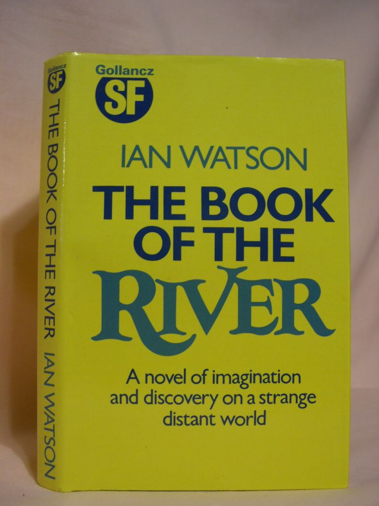 THE BOOK OF THE RIVER. Ian Watson.