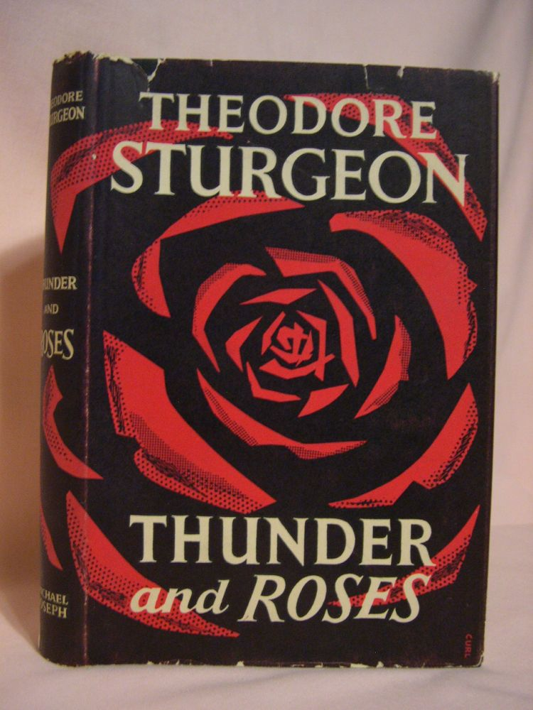 THUNDER AND ROSES: STORIES OF SCIENCE-FICTION AND FANTASY. Theodore Sturgeon, Groff Conklin.