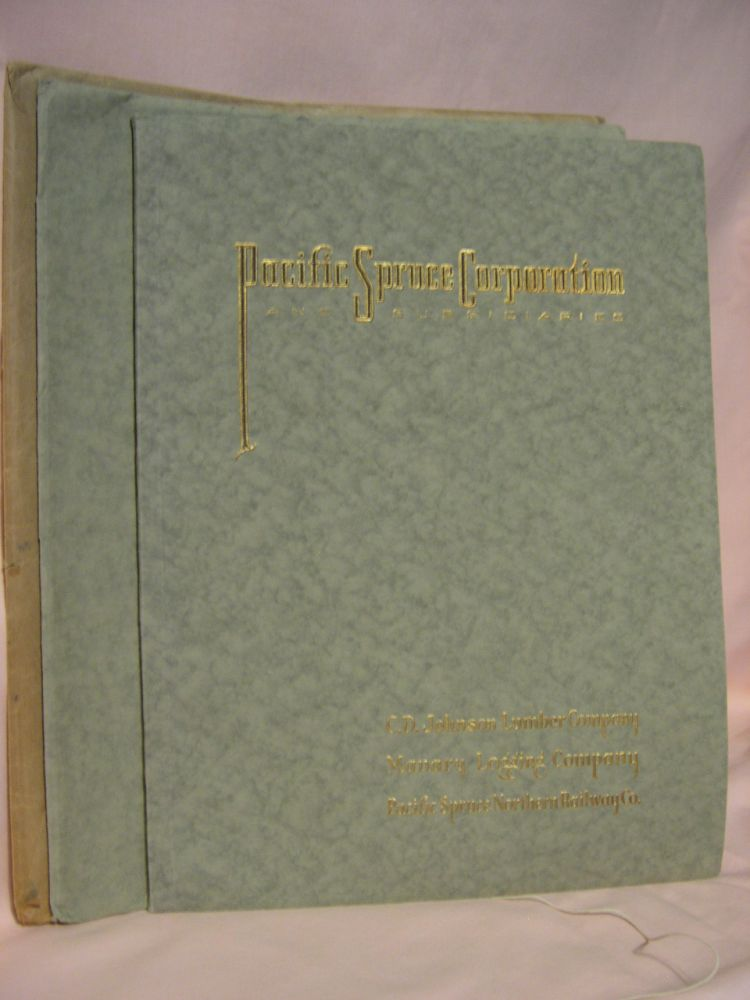PACIFIC SPRUCE CORPORATION AND SUBSIDIARIES, C.D. JOHNSON LUMBER COMPANY, MANARY LOGGING COMPANY, PACIFIC SPRUCE NORTHERN RAILWAY CO.: AN ILLUSTRATED STORY REPRINTED FROM THE LUMBER WORLD REVIEW. Bolling Arthur Johnson.