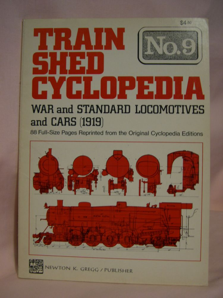 TRAIN SHED CYCLOPEDIA, NO. 9: WAR AND STANDARD LOCOMOTIVES AND CARS (1919).