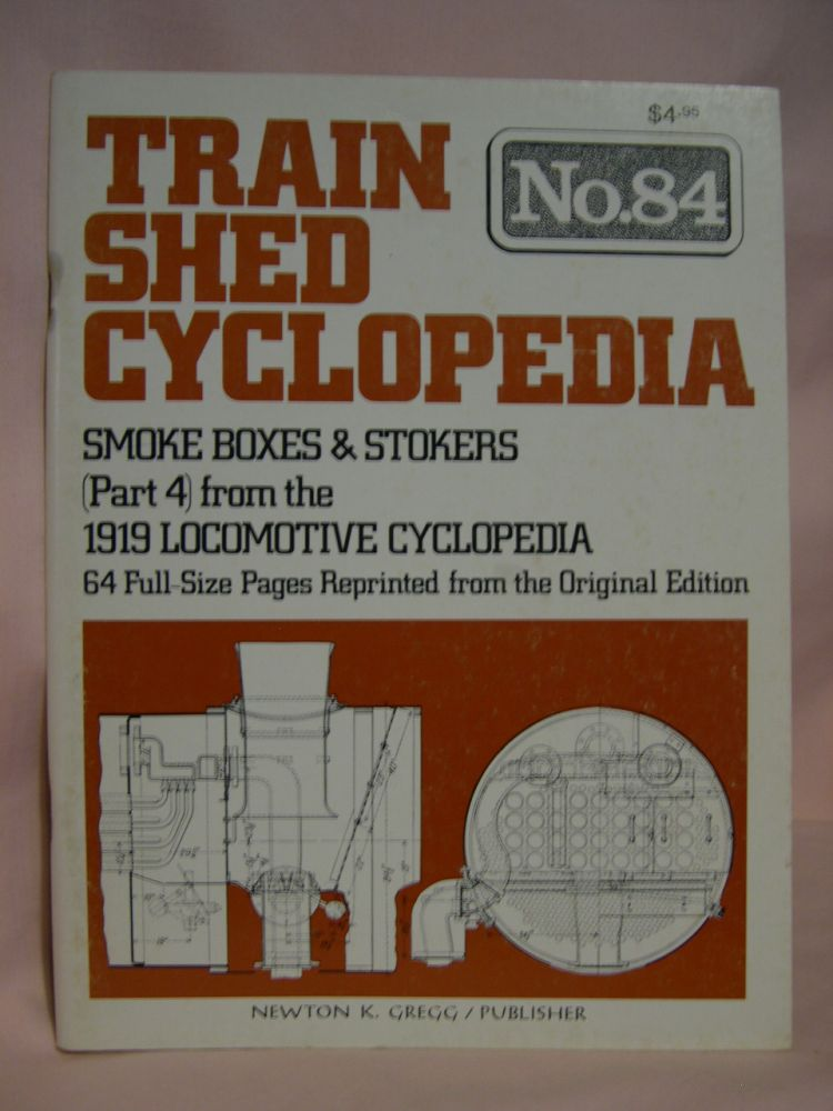 TRAIN SHED CYCLOPEDIA, NO. 84: SMOKE BOXES & STOKERS (PART 4) FROM THE 1919 LOCOMOTIVE CYCLOPEDIA