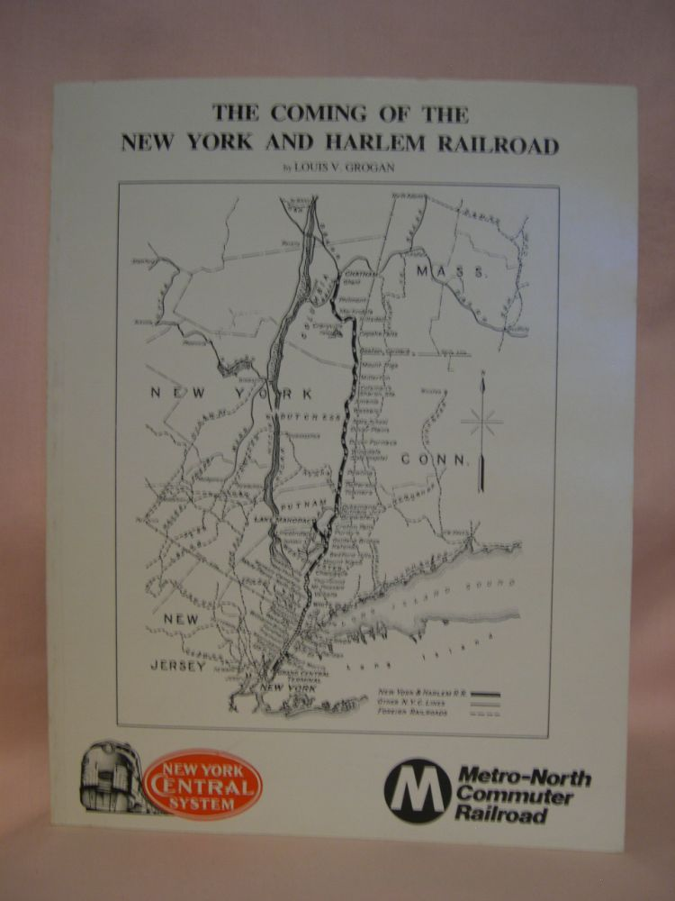 THE COMING OF THE NEW YORK AND HARLEM RAILROAD. Louis V. Grogan.