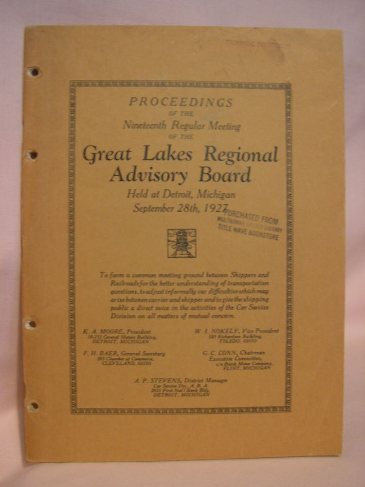 PROCEEDINGS OF THE NINETEENTH REGULAR MEETING OF THE GREAT LAKES REGIONAL ADVISORY BOARD HELD AT DETROIT, MICH., SEPTEMBER 28TH, 1927, IN THE HOTEL STATLER. Great Lakes Regional Advisory Board.