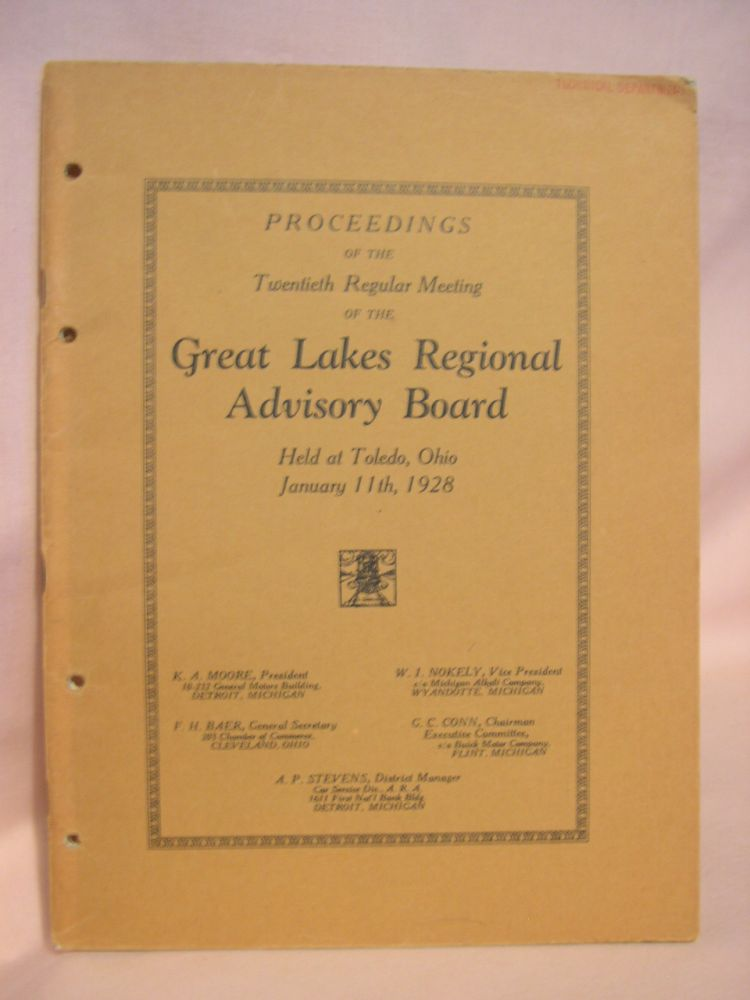 PROCEEDINGS OF THE TWENTIETH REGULAR MEETING OF THE GREAT LAKES REGIONAL ADVISORY BOARD HELD AT TOLEDO, OHIO, JANUARY, 11TH, 1928, IN THE COMMODORE PERRY HOTEL. Great lakes Regional Advisory Board.