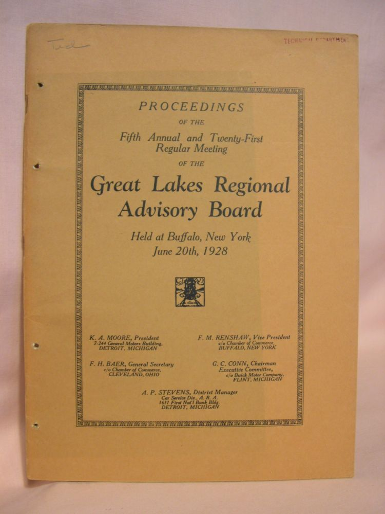 PROCEEDINGS OF THE FIFTH ANNUAL AND TWENTY-FIRST REGULAR MEETING OF THE GREAT LAKES REGIONAL ADVISORY BOARD HELD AT BUFFALO, NEW YORK, WEDNESDAY, JUNE 20TH, 1928, IN THE HOTEL STATLER. Great Lakes Regional Advisory Board.