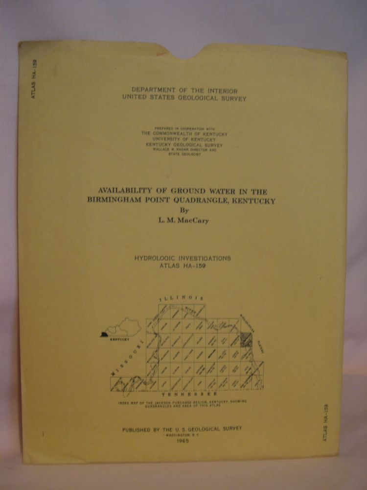 AVAILABILITY OF GROUND WATER IN THE BIRMINGHAM POINT QUADRANGLE, KENTUCKY; HYDROLOGIC INVESTICATIONS ATLAS HA-159, 1965. L. M. MacCary.