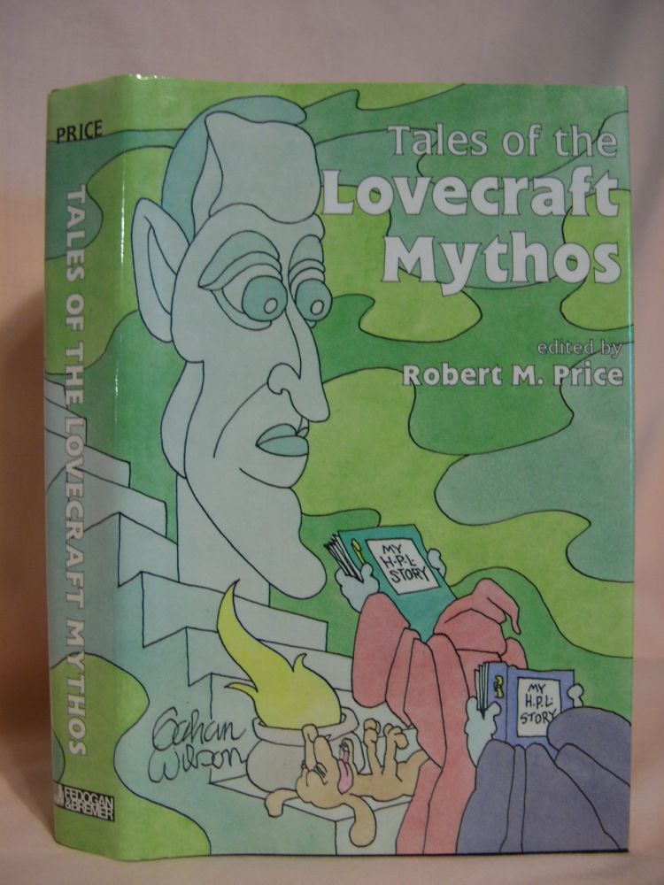 TALES OF THE LOVECRAFT MYTHOS. Robert M. Price.