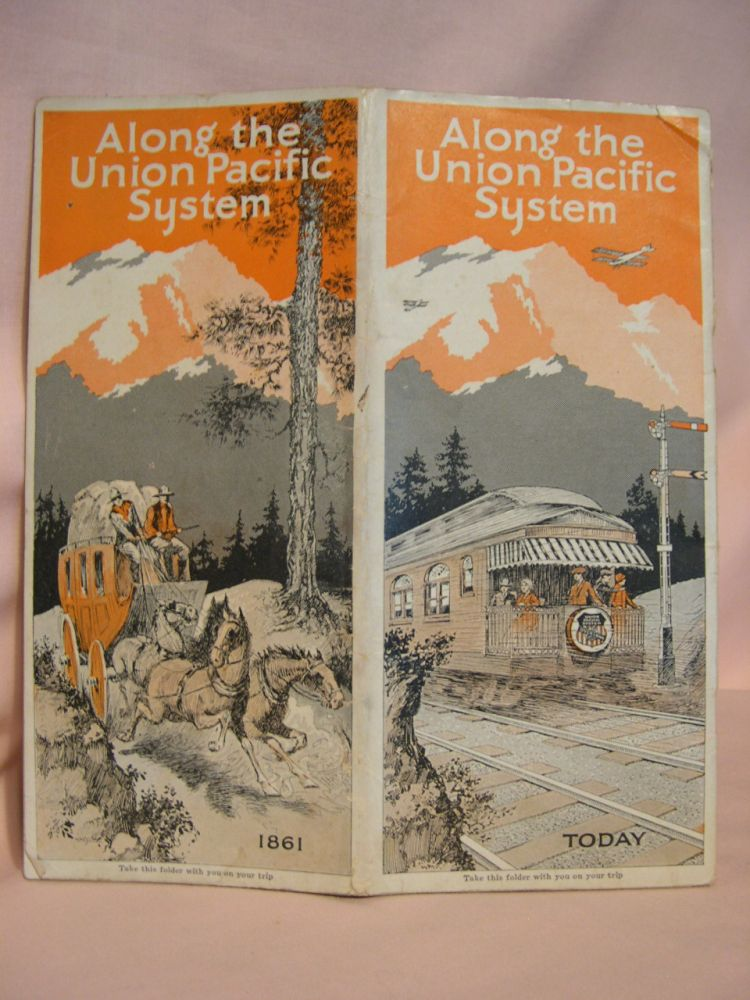 ALONG THE UNION PACIFIC SYSTEM; THE OVERLAND TRAIL AND THE UNION PACIFIC RAILROAD [1929]