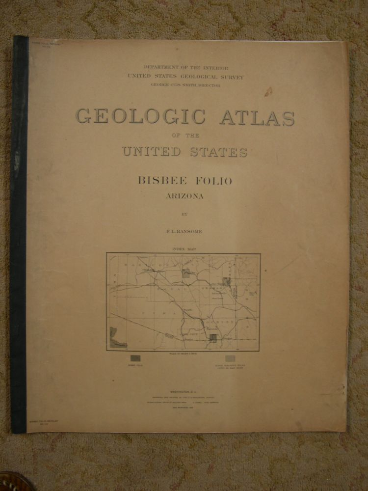 GEOLOGIC ATLAS OF THE UNITED STATES; BISBEE FOLIO, ARIZONA; FOLIO 112. Frederick Leslie Ransome, George Otis Smith.